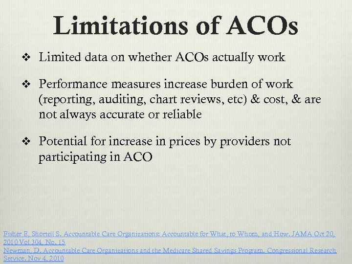 Limitations of ACOs v Limited data on whether ACOs actually work v Performance measures