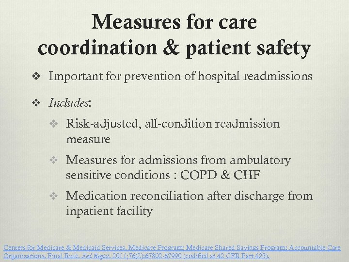 Measures for care coordination & patient safety v Important for prevention of hospital readmissions