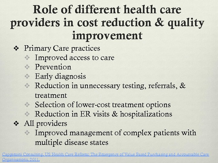 Role of different health care providers in cost reduction & quality improvement v Primary
