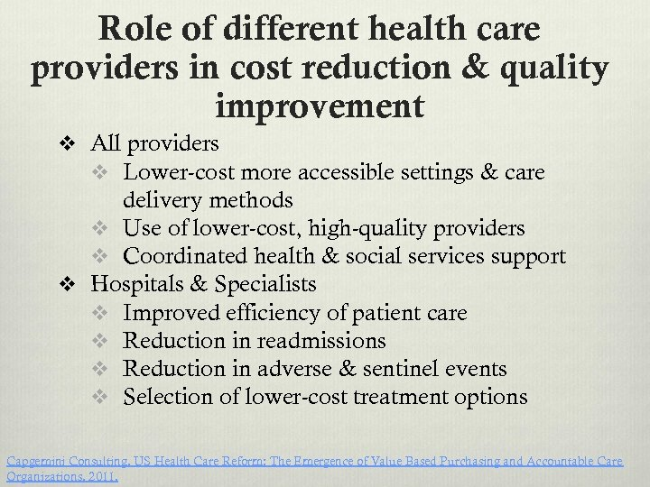 Role of different health care providers in cost reduction & quality improvement v All
