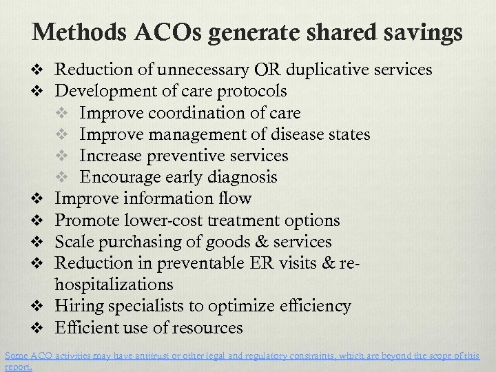 Methods ACOs generate shared savings v Reduction of unnecessary OR duplicative services v Development