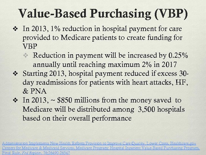 Value-Based Purchasing (VBP) v In 2013, 1% reduction in hospital payment for care provided