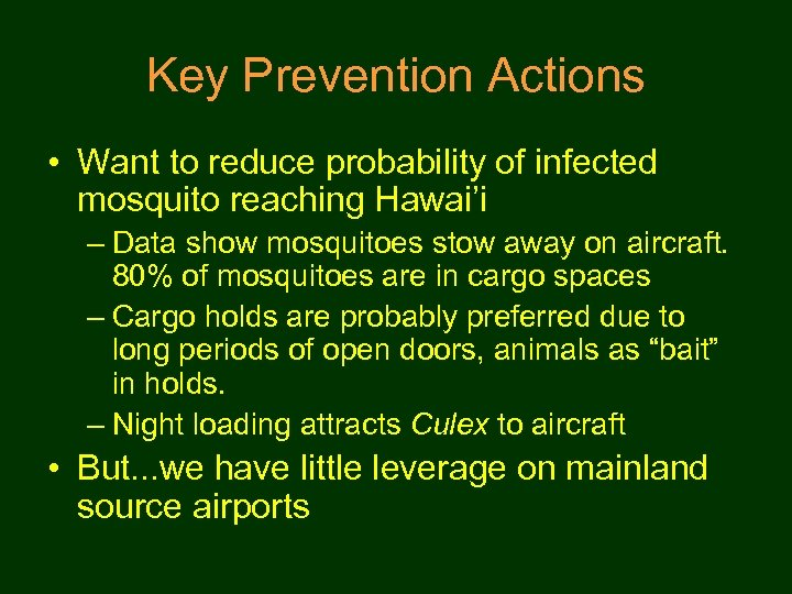 Key Prevention Actions • Want to reduce probability of infected mosquito reaching Hawai'i –