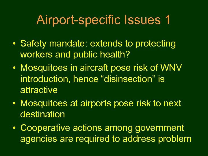 Airport-specific Issues 1 • Safety mandate: extends to protecting workers and public health? •