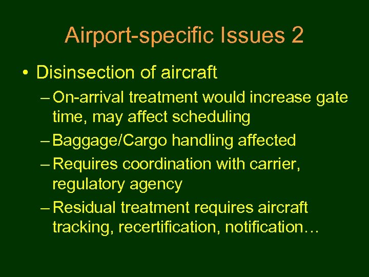 Airport-specific Issues 2 • Disinsection of aircraft – On-arrival treatment would increase gate time,