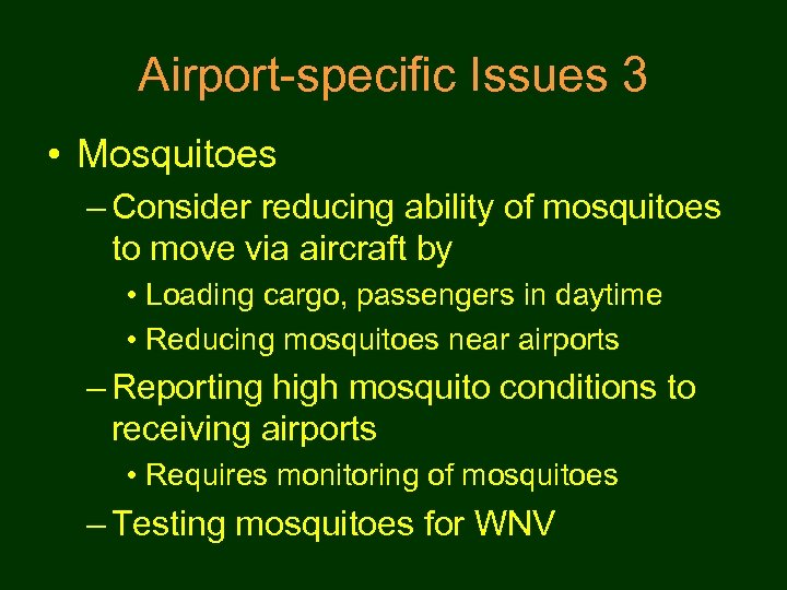 Airport-specific Issues 3 • Mosquitoes – Consider reducing ability of mosquitoes to move via