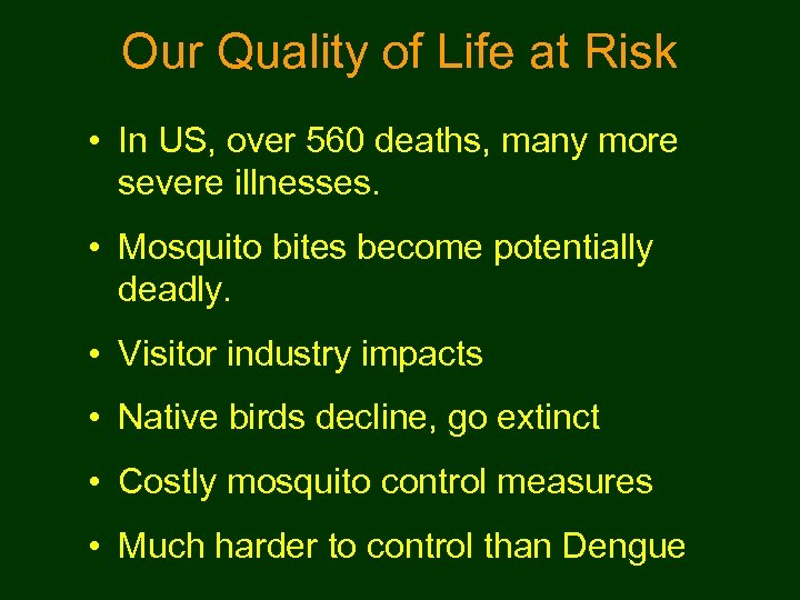 Our Quality of Life at Risk • In US, over 560 deaths, many more