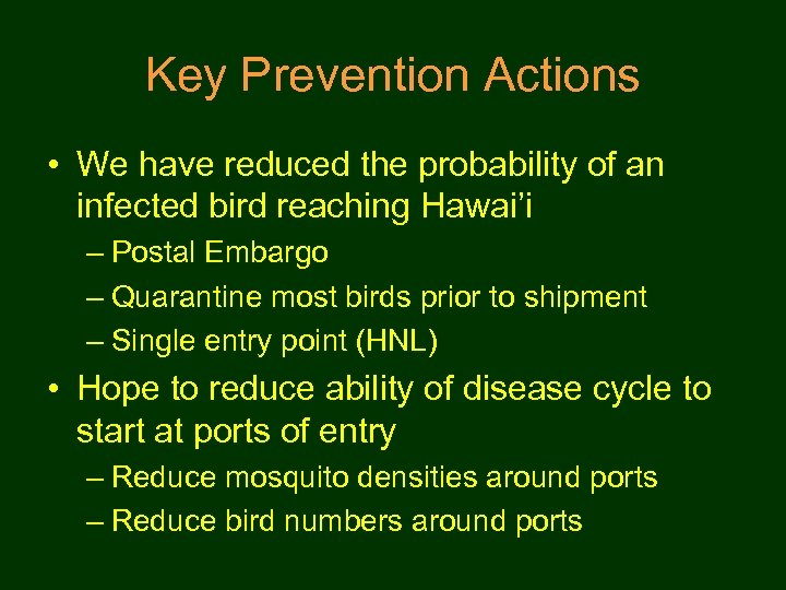 Key Prevention Actions • We have reduced the probability of an infected bird reaching