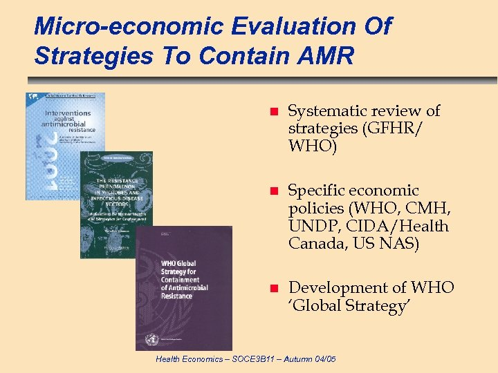 Micro-economic Evaluation Of Strategies To Contain AMR n Systematic review of strategies (GFHR/ WHO)