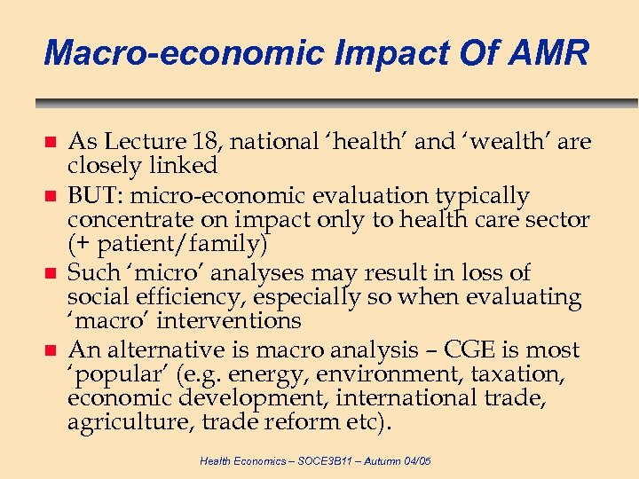 Macro-economic Impact Of AMR n n As Lecture 18, national 'health' and 'wealth' are