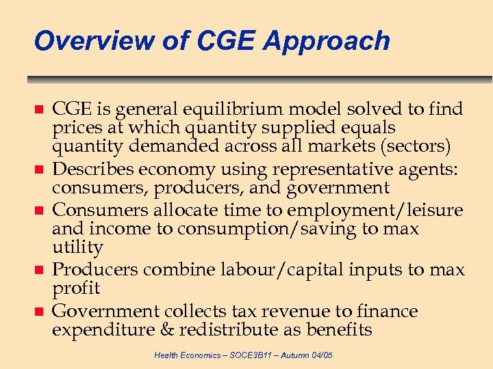 Overview of CGE Approach n n n CGE is general equilibrium model solved to