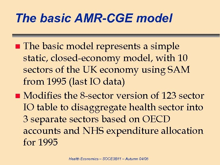 The basic AMR-CGE model The basic model represents a simple static, closed-economy model, with
