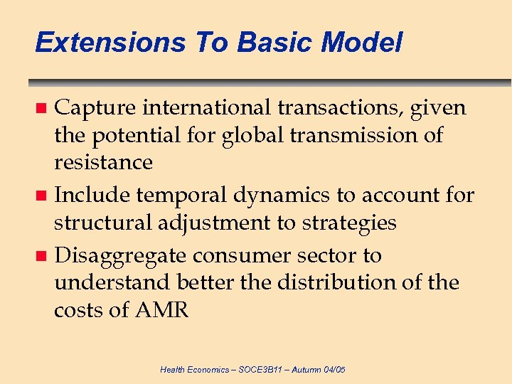 Extensions To Basic Model Capture international transactions, given the potential for global transmission of
