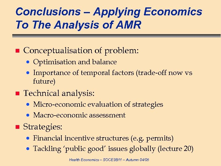 Conclusions – Applying Economics To The Analysis of AMR n Conceptualisation of problem: ·