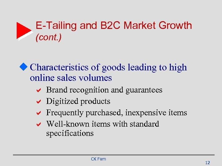 E-Tailing and B 2 C Market Growth (cont. ) u Characteristics of goods leading