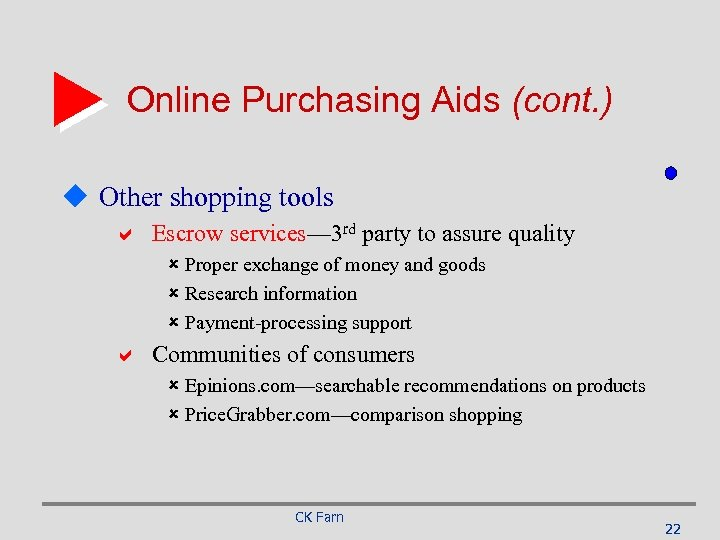 Online Purchasing Aids (cont. ) u Other shopping tools a Escrow services— 3 rd