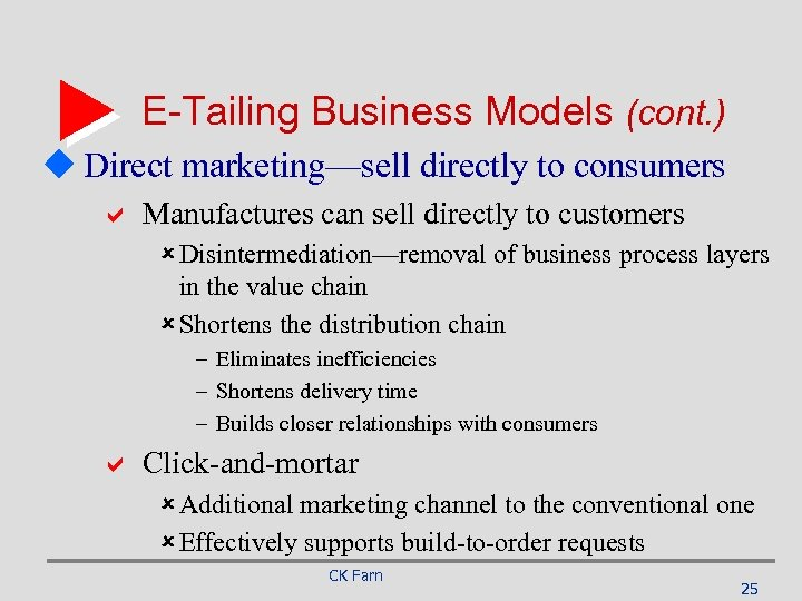 E-Tailing Business Models (cont. ) u Direct marketing—sell directly to consumers a Manufactures can