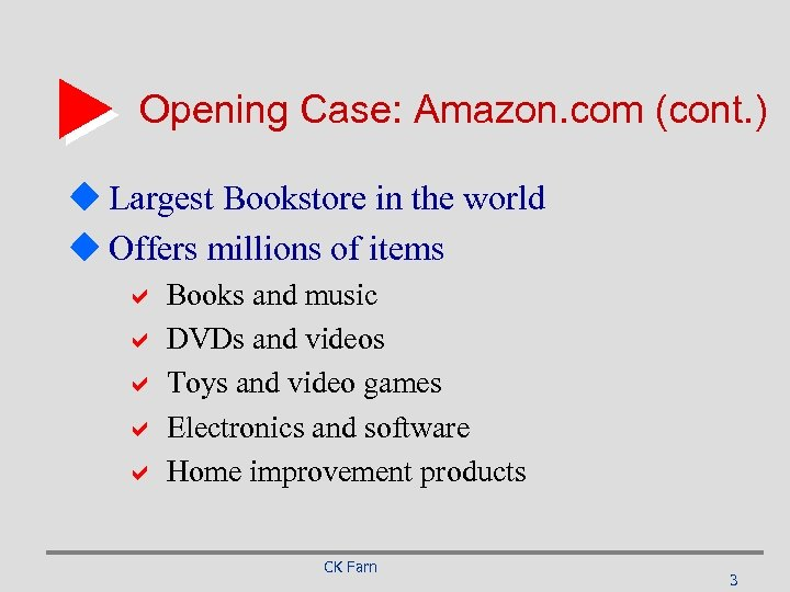Opening Case: Amazon. com (cont. ) u Largest Bookstore in the world u Offers