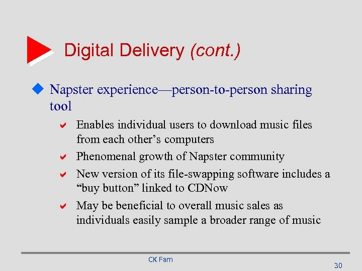 Digital Delivery (cont. ) u Napster experience—person-to-person sharing tool a Enables individual users to