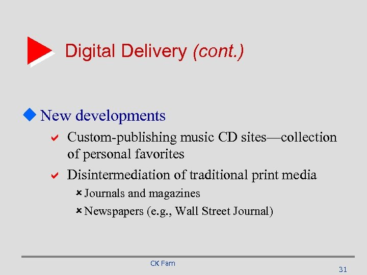 Digital Delivery (cont. ) u New developments a Custom-publishing music CD sites—collection of personal