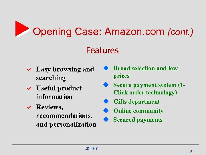 Opening Case: Amazon. com (cont. ) Features a Easy browsing and searching a Useful