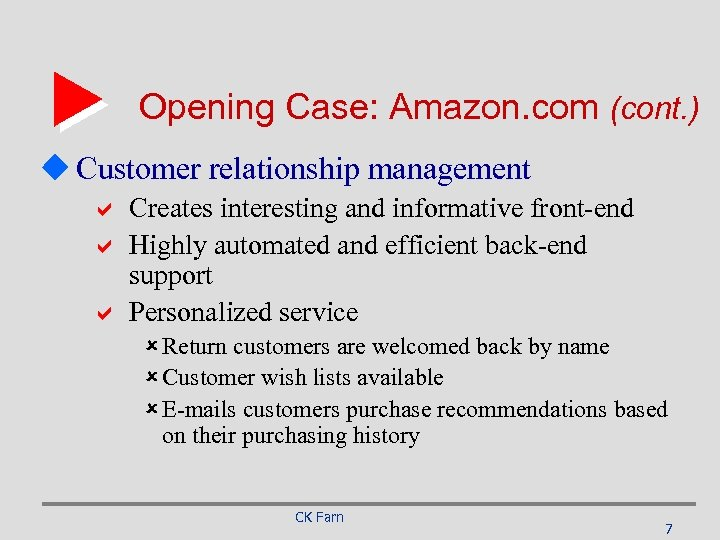 Opening Case: Amazon. com (cont. ) u Customer relationship management a Creates interesting and