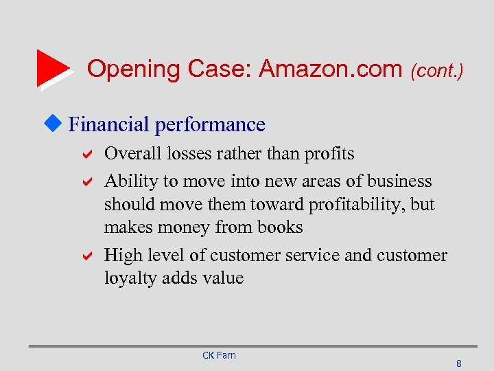 Opening Case: Amazon. com (cont. ) u Financial performance a Overall losses rather than
