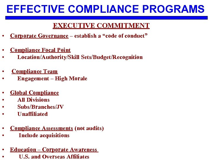 "EFFECTIVE COMPLIANCE PROGRAMS EXECUTIVE COMMITMENT • Corporate Governance – establish a ""code of conduct"""