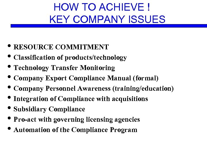HOW TO ACHIEVE ! KEY COMPANY ISSUES • RESOURCE COMMITMENT • Classification of products/technology