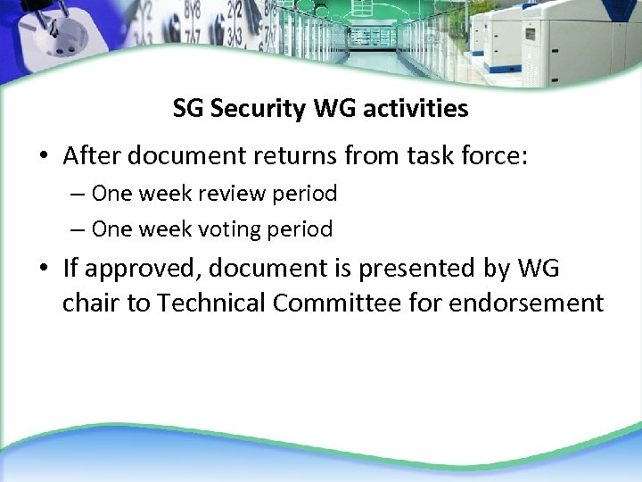 SG Security WG activities • After document returns from task force: – One week