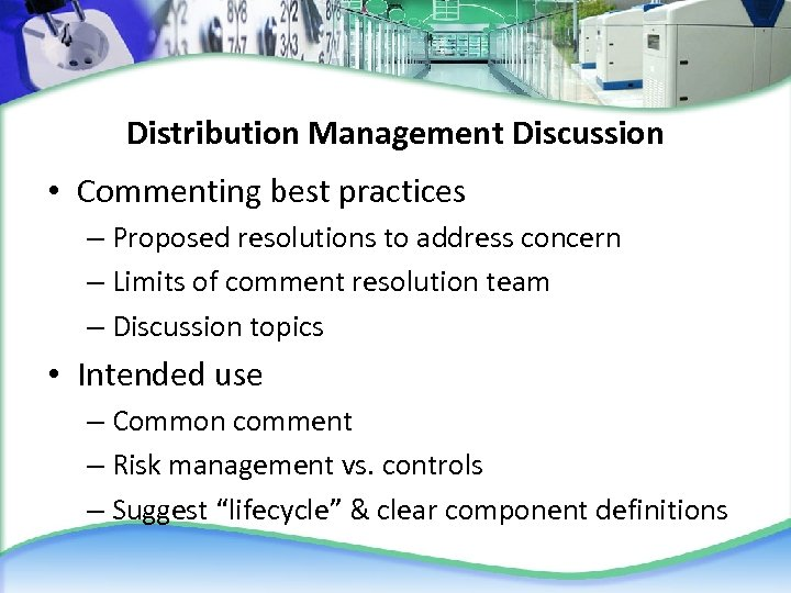 Distribution Management Discussion • Commenting best practices – Proposed resolutions to address concern –