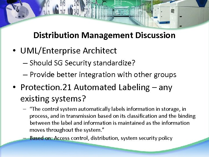 Distribution Management Discussion • UML/Enterprise Architect – Should SG Security standardize? – Provide better