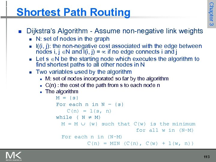 n Chapter 3 Shortest Path Routing Dijkstra's Algorithm - Assume non-negative link weights n