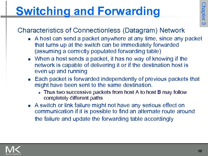 Chapter 3 Switching and Forwarding Characteristics of Connectionless (Datagram) Network n n n A