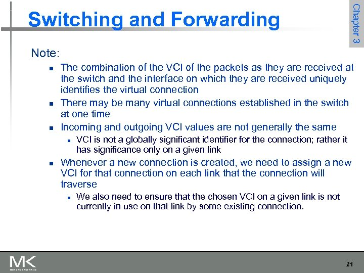 Chapter 3 Switching and Forwarding Note: n n n The combination of the VCI