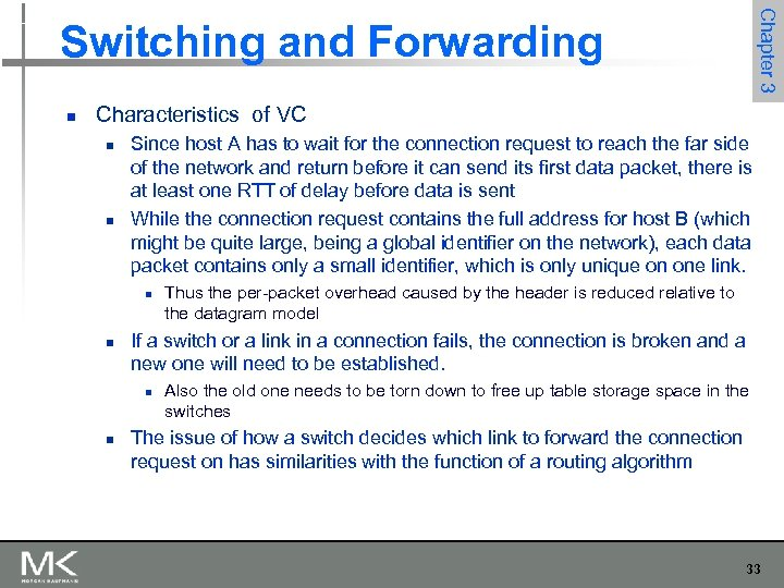 Chapter 3 Switching and Forwarding n Characteristics of VC n n Since host A