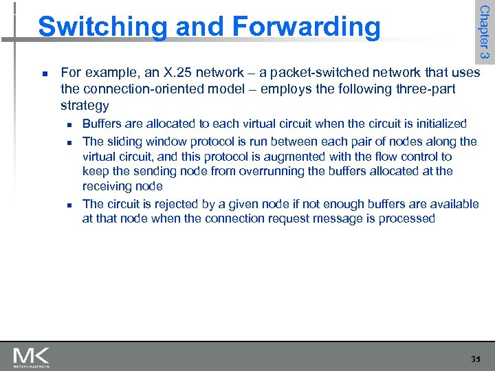 n Chapter 3 Switching and Forwarding For example, an X. 25 network – a