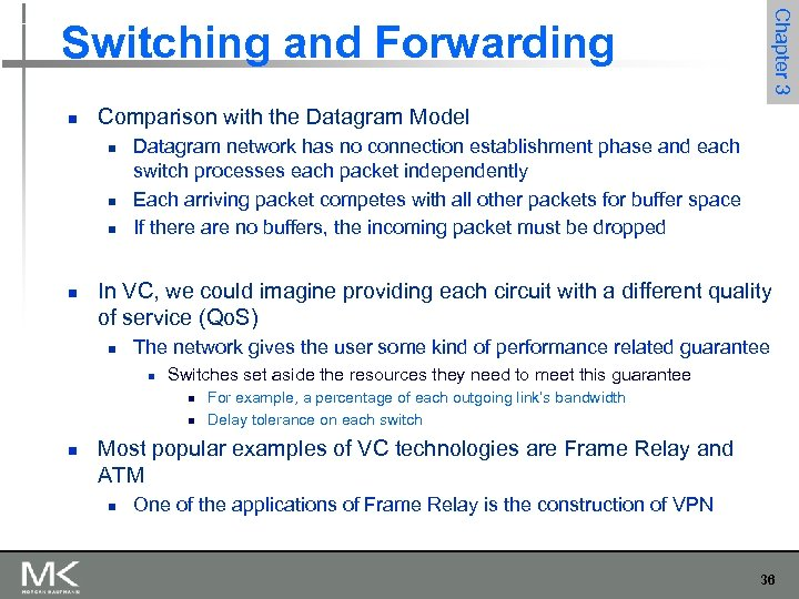 Chapter 3 Switching and Forwarding n Comparison with the Datagram Model n n Datagram