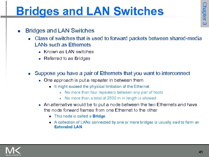 Chapter 3 Bridges and LAN Switches n Class of switches that is used to