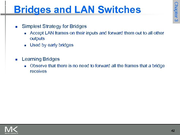 n Simplest Strategy for Bridges n n n Chapter 3 Bridges and LAN Switches