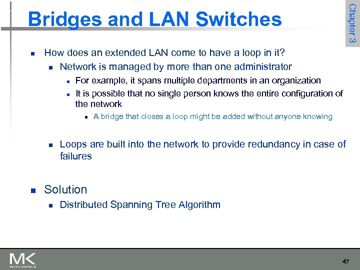 Chapter 3 Bridges and LAN Switches n How does an extended LAN come to
