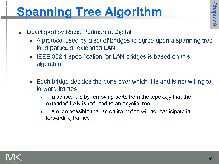Chapter 3 Spanning Tree Algorithm n Developed by Radia Perlman at Digital n A