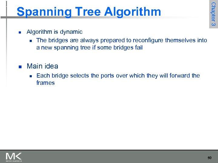 n n Chapter 3 Spanning Tree Algorithm is dynamic n The bridges are always