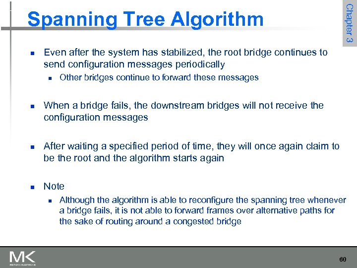 Chapter 3 Spanning Tree Algorithm n Even after the system has stabilized, the root