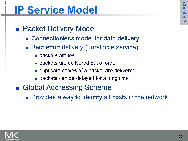 n Packet Delivery Model n n Connectionless model for data delivery Best-effort delivery (unreliable