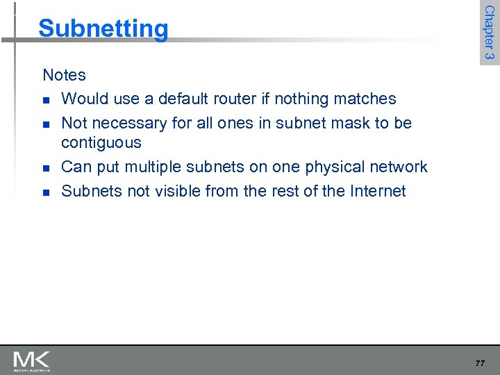Chapter 3 Subnetting Notes n Would use a default router if nothing matches n