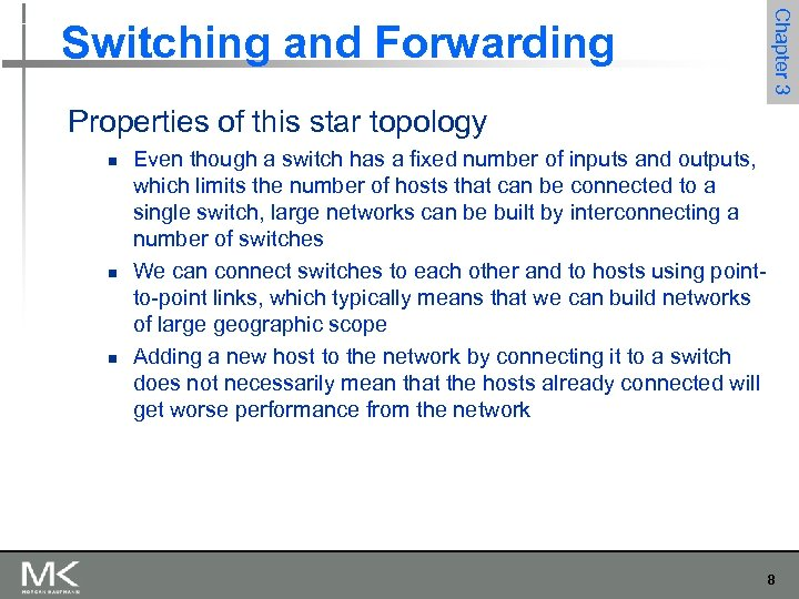Chapter 3 Switching and Forwarding Properties of this star topology n n n Even