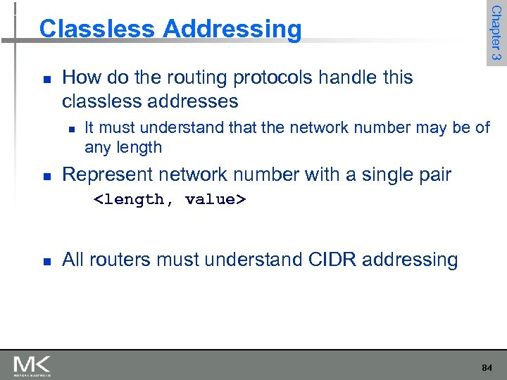 n How do the routing protocols handle this classless addresses n n Chapter 3