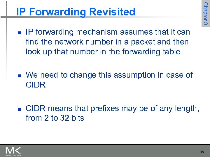 n n n Chapter 3 IP Forwarding Revisited IP forwarding mechanism assumes that it