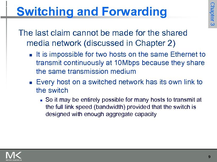 Chapter 3 Switching and Forwarding The last claim cannot be made for the shared